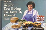 Aren't You Going To Taste It, Honey? (recipes)