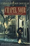 Chapel Noir:  An Irene Adler Novel.