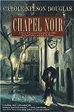 Chapel Noir:  An Irene Adler Novel.