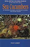 Sea Cucumbers of British Columbia, Southeast Alaska and Puget Sound, Philip Lambert, 0774806079