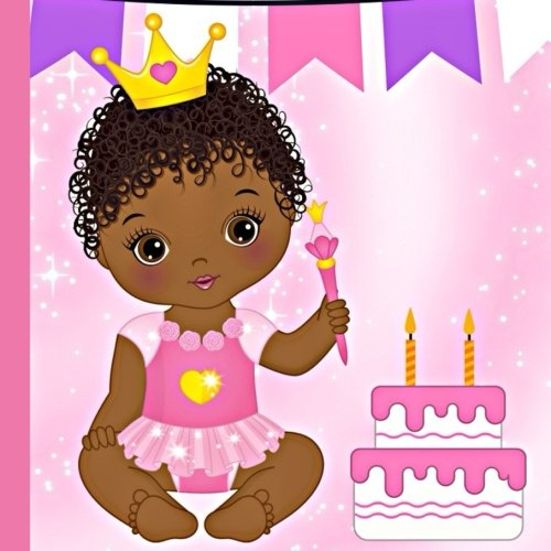 Search : African American Princess Second Birthday Book: Use The African American Princess Baby's Second Birthday Book to Plan and Celebrate Her Second ... American Princess Baby Birthday Supplies