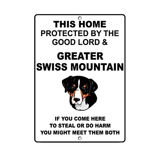 GREATER SWISS MOUNTAIN DOG Home protected by Good Lord and Novelty METAL Sign