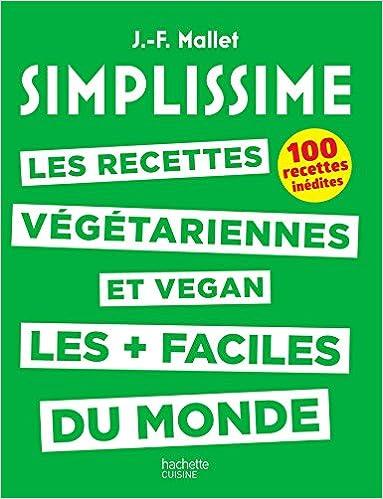 SIMPLISSIME , Recettes végétariennes et vegan Les recettes végétariennes  et vegan les plus faciles du monde