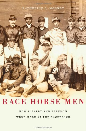 Search : Race Horse Men: How Slavery and Freedom Were Made at the Racetrack