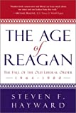 The Age of Reagan: The Fall of the Old Liberal Order, 1964-1980