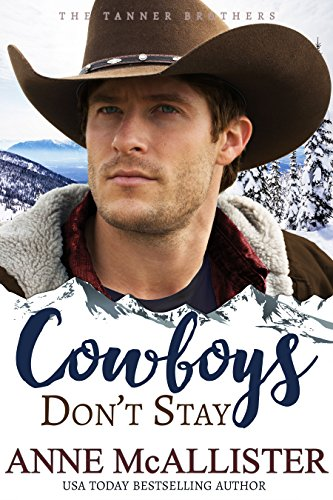 Ebook Cowboys Don't Stay (Tanner Brothers Book 3) [E.P.U.B]