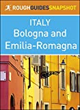 Bologna and Emilia-Romagna (Rough Guides Snapshot Italy)