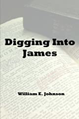 Digging Into James by William E Johnson (2014-04-15) Paperback