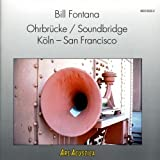 Ohrbrucke: Soundbridge and Koln: San Francisco