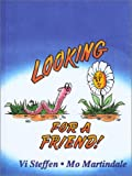 Looking for a Friend!, Vi Steffen, 1928623182