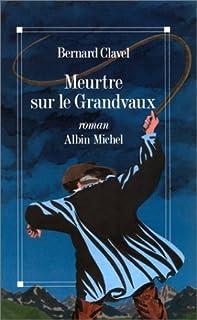 Meurtre sur le Grandvaux, Clavel, Bernard