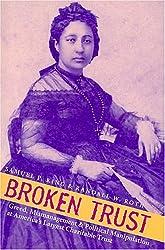 Broken Trust: Greed, Mismanagement, & Political Manipulation at America's Largest Charitable Trust (Latitude 20 Books (Paperback))