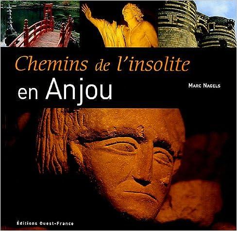 En ligne téléchargement Chemins de l'insolite : En Anjou epub pdf