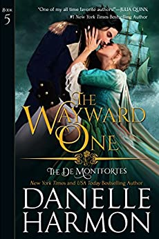 The Wayward One (The de Montforte Brothers Book 5) by [Harmon, Danelle]