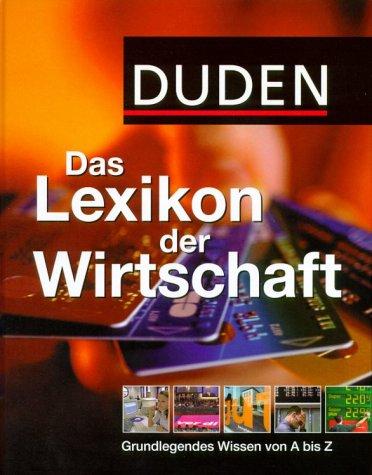 Duden Das Lexikon der Wirtschaft Gebundenes Buch – September 2007 Bibliographisches Institut Mannheim 3411709618 BB117995