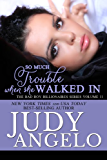 So Much Trouble When She Walked In (The BAD BOY BILLIONAIRES Series Book 11)