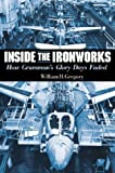 Inside the Ironworks, William H. Gregory, 155750329X