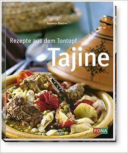 711b1dbcff0cd Tajine. Rezepte aus dem Tontopf  Amazon.de  Isabelle Dreyfus  Bücher
