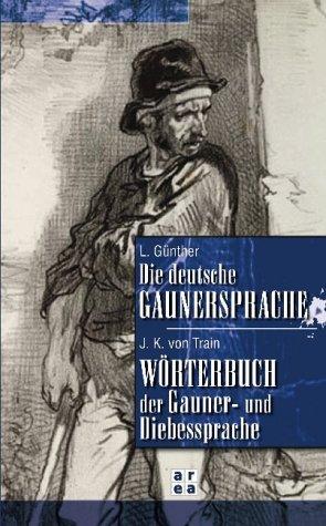 die-deutsche-gaunersprache-wrterbuch-der-gaunersprache