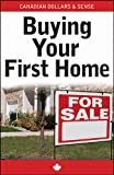 Canadian Dollars and Sense : Buying Your First Home, Indigo Canada, 1118013670