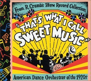That's What I Call Sweet Music: American Dance Orchestras of the 1920s by EMI Import