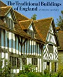 The Traditional Buildings of England, Anthony Quiney, 0500276617