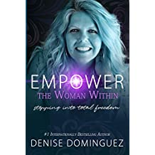 Empower the Woman Within: Stepping Into Total Freedom