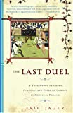 The Last Duel: A True Story of Crime, Scandal, and Trial by Combat in Medieval France, Eric Jager, 0767914171