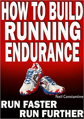 Download How to Build Running Endurance - Run Faster, Run Further PDF