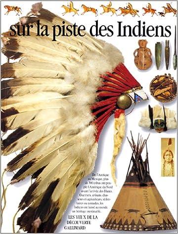 Lire en ligne Les Indiens d'Amérique du Nord pdf