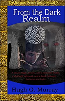 From the Dark Realm: Volume 3 (The Doomed Prince from Beyond)