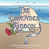 The Lavender Ribbon, Andrea R. Gravatt, 1449041353