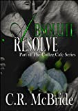 Absolute Resolve (The Coffee Café Series Book 2)