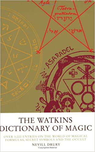 The Watkins Dictionary of Magic: Over 3,000 Entries on the