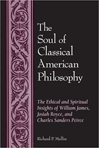 The Soul Of Classical American Philosophy The Ethical And Spiritual