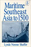 Maritime Southeast Asia to 1500, Lynda N. Shaffer and Kevin Reilly, 1563241447