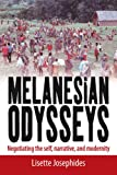 """Melanesian Odysseys - Negotiating the Self, Narrative, and Modernity"" av Lisette Josephides"