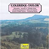 Coleridge-Taylor: Hiawatha - Excerpt / Othello Suite Christmas Overture / Suite de Concert Forest of Wild Thyme - Incidental Music