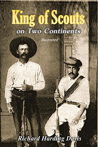 Free King of Scouts on Two Continents: Major Burnham's Exploits as Army Scout in the American West and<br />PDF
