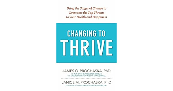 Changing to thrive using the stages of change to overcome the top changing to thrive using the stages of change to overcome the top threats to your health and happiness english edition ebook james o prochaska fandeluxe Image collections