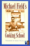 Michael Field's Cooking School (Cook's Classic Library)