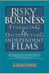 Risky Business: Financing & Distributing Independent Films Paperback