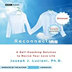 Reconnecting: A Self-Coaching Solution to Revive Your Love Life | Joseph J. Luciani
