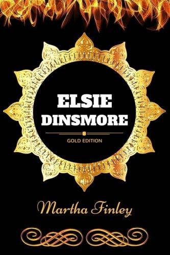 Read Online Elsie Dinsmore: By Martha Finley- Illustrated pdf epub
