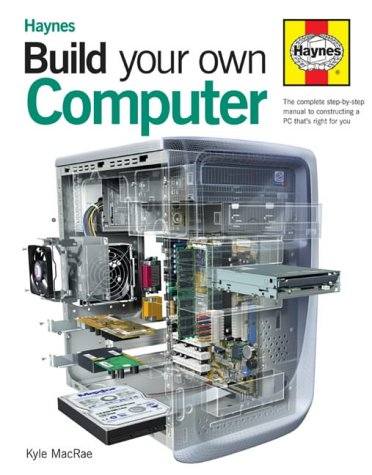build your own computer the step by step guide kyle macrae