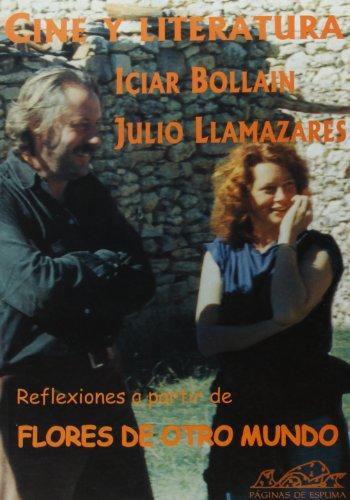 Descargar Libro Cine Y Literatura: Reflexiones A Partir De Flores De Otro Mundo Iciar Bollain