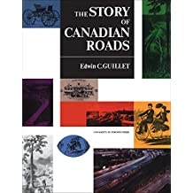 The Story of Canadian Roads (Heritage)
