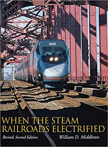Amazon.com: When the Steam Railroads Electrified, 2nd ...
