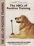 ABC's of Positive Training, Miriam Fields-Babineau, 1593785941