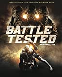 Battle Tested: How To Train Like Your Life Depends On It